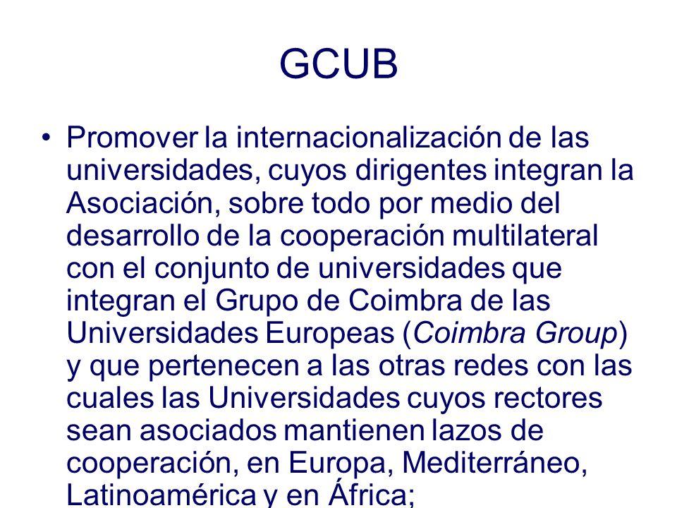 GCUB Promover la internacionalización de las universidades, cuyos dirigentes integran la Asociación, sobre todo por medio del desarrollo de la coopera