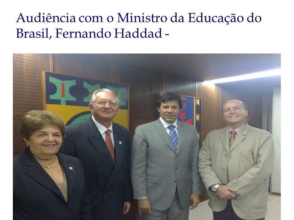 Audiência com o Ministro da Educação do Brasil, Fernando Haddad -