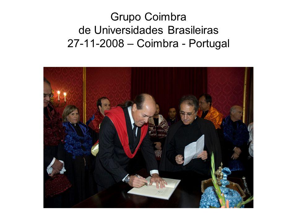 Grupo Coimbra de Universidades Brasileiras 27-11-2008 – Coimbra - Portugal