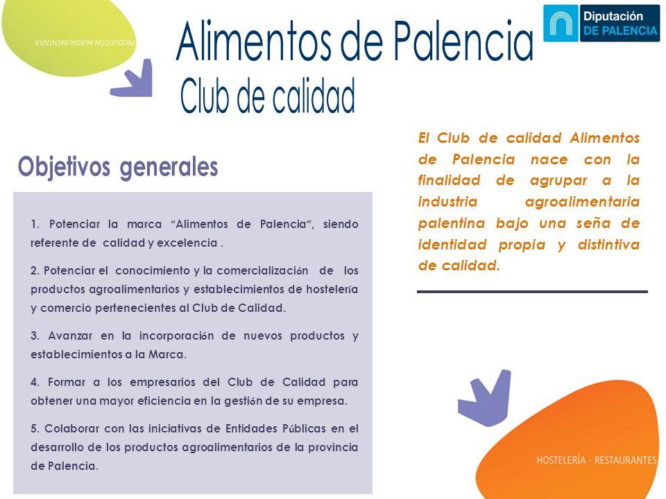 El Club de calidad Alimentos de Palencia nace con la finalidad de agrupar a la industria agroalimentaria palentina bajo una seña de identidad propia y distintiva de calidad.