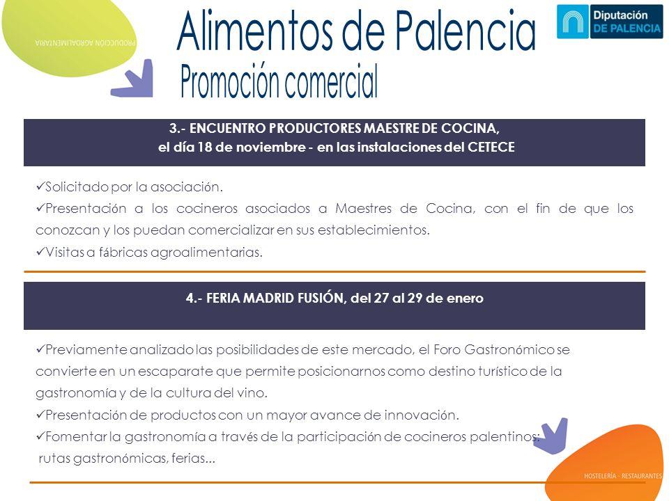 3.- ENCUENTRO PRODUCTORES MAESTRE DE COCINA, el día 18 de noviembre - en las instalaciones del CETECE Solicitado por la asociaci ó n.
