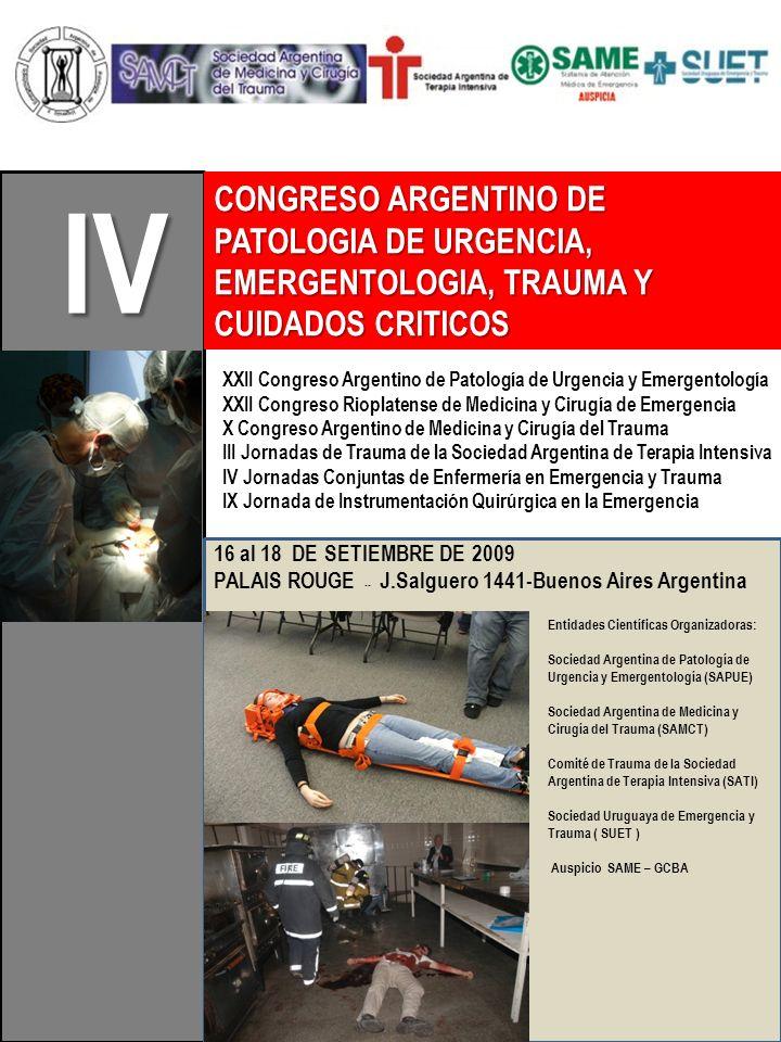 CONGRESO ARGENTINO DE PATOLOGIA DE URGENCIA, EMERGENTOLOGIA, TRAUMA Y CUIDADOS CRITICOS IV XXII Congreso Argentino de Patología de Urgencia y Emergent