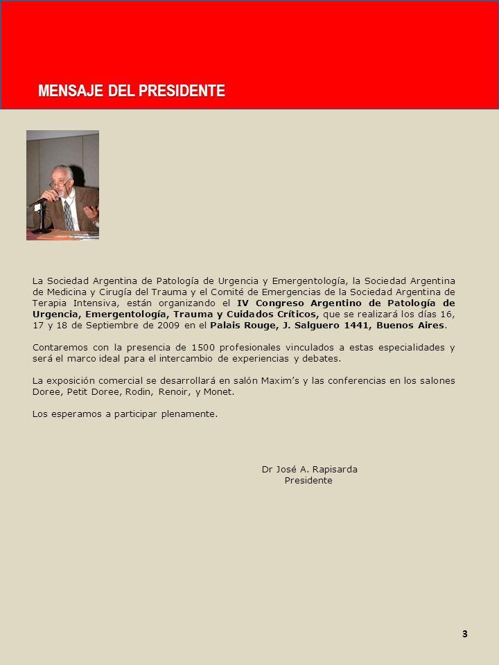 MENSAJE DEL PRESIDENTE La Sociedad Argentina de Patología de Urgencia y Emergentología, la Sociedad Argentina de Medicina y Cirugía del Trauma y el Co