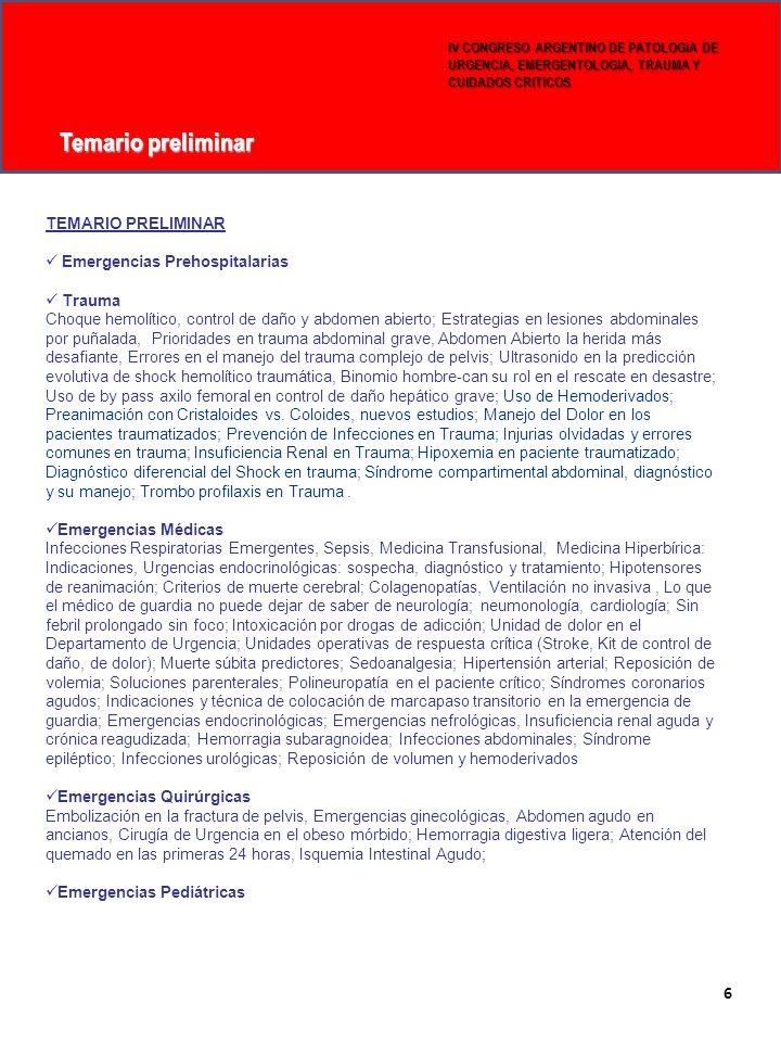 Temario preliminar IV CONGRESO ARGENTINO DE PATOLOGIA DE URGENCIA, EMERGENTOLOGIA, TRAUMA Y CUIDADOS CRITICOS 6 TEMARIO PRELIMINAR Emergencias Prehosp