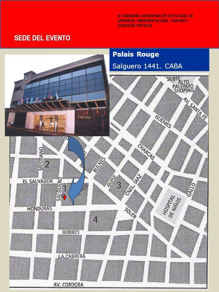 15 SEDE DEL EVENTO Palais Rouge Salguero 1441. CABA IV CONGRESO ARGENTINO DE PATOLOGIA DE URGENCIA, EMERGENTOLOGIA, TRAUMA Y CUIDADOS CRITICOS