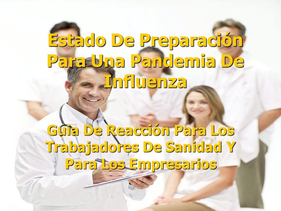 1 Estado De Preparación Para Una Pandemia De Influenza Guia De Reacción Para Los Trabajadores De Sanidad Y Para Los Empresarios