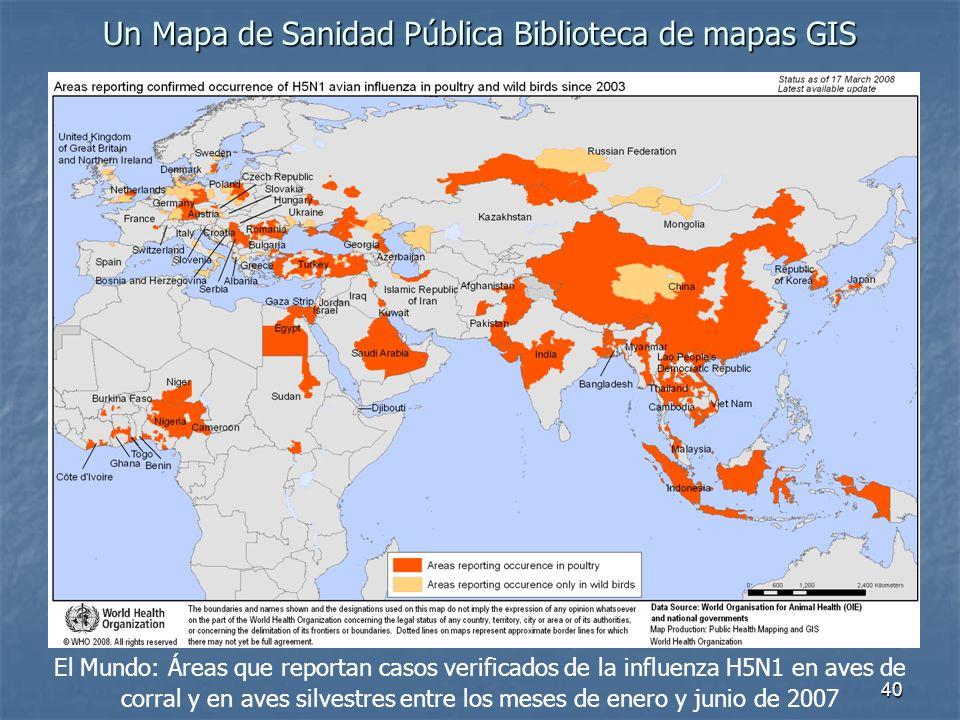 40 Un Mapa de Sanidad Pública Biblioteca de mapas GIS El Mundo: Áreas que reportan casos verificados de la influenza H5N1 en aves de corral y en aves