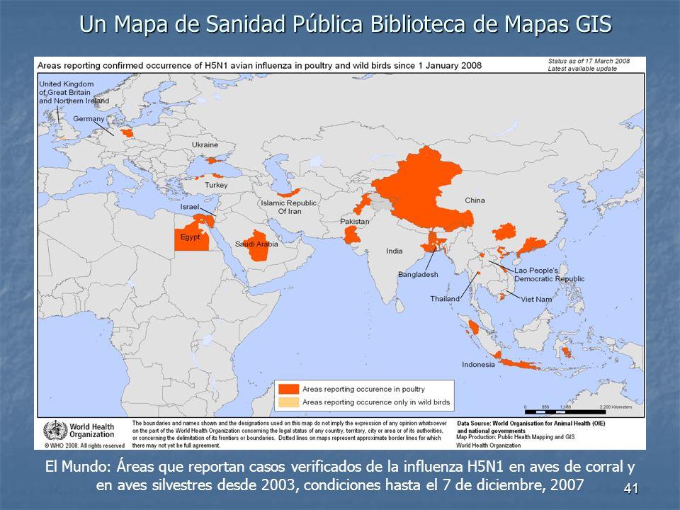 41 Un Mapa de Sanidad Pública Biblioteca de Mapas GIS El Mundo: Áreas que reportan casos verificados de la influenza H5N1 en aves de corral y en aves