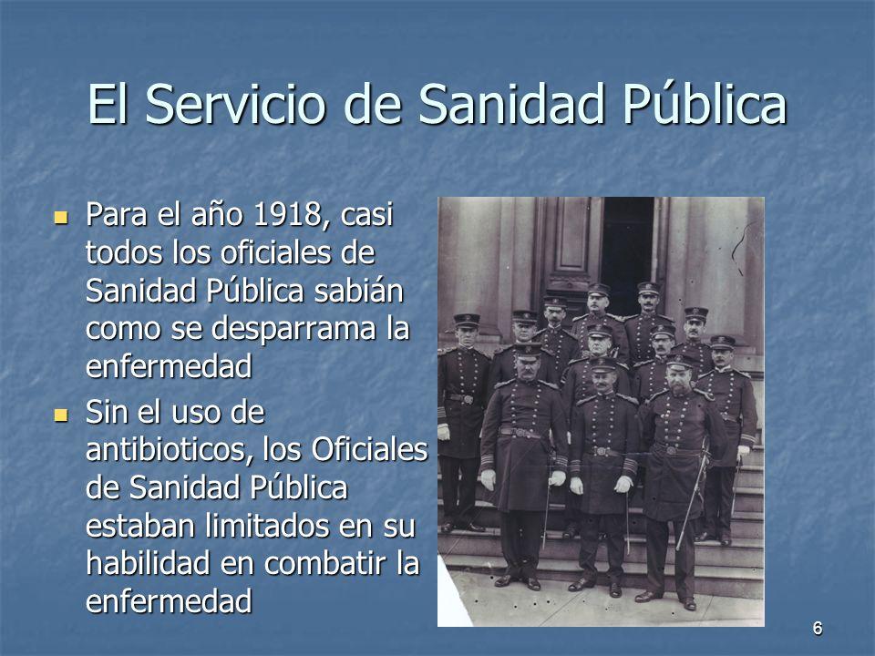 6 El Servicio de Sanidad Pública Para el año 1918, casi todos los oficiales de Sanidad Pública sabián como se desparrama la enfermedad Para el año 191