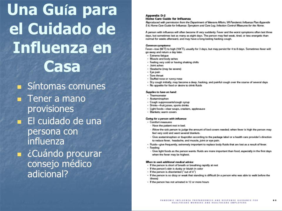 75 Una Gu í a para el Cuidado de Influenza en Casa Síntomas comunes Tener a mano provisiones El cuidado de una persona con influenza ¿Cuándo procurar