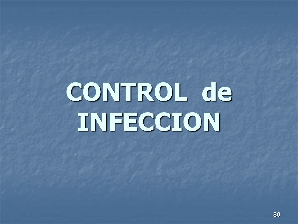 80 CONTROL de INFECCION