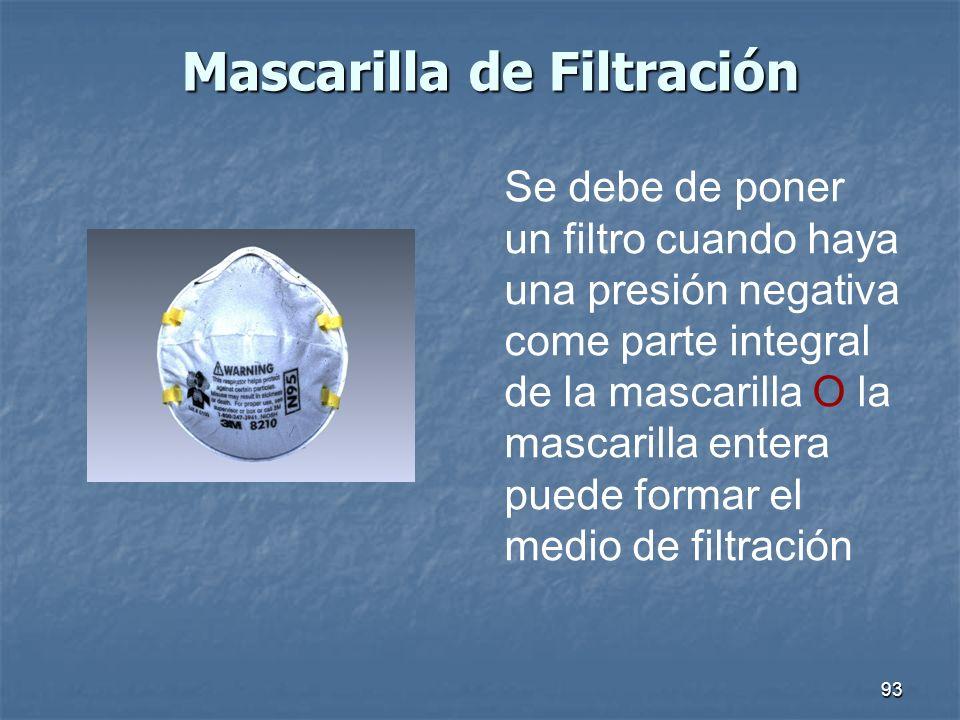 93 Mascarilla de Filtración Se debe de poner un filtro cuando haya una presión negativa come parte integral de la mascarilla O la mascarilla entera pu