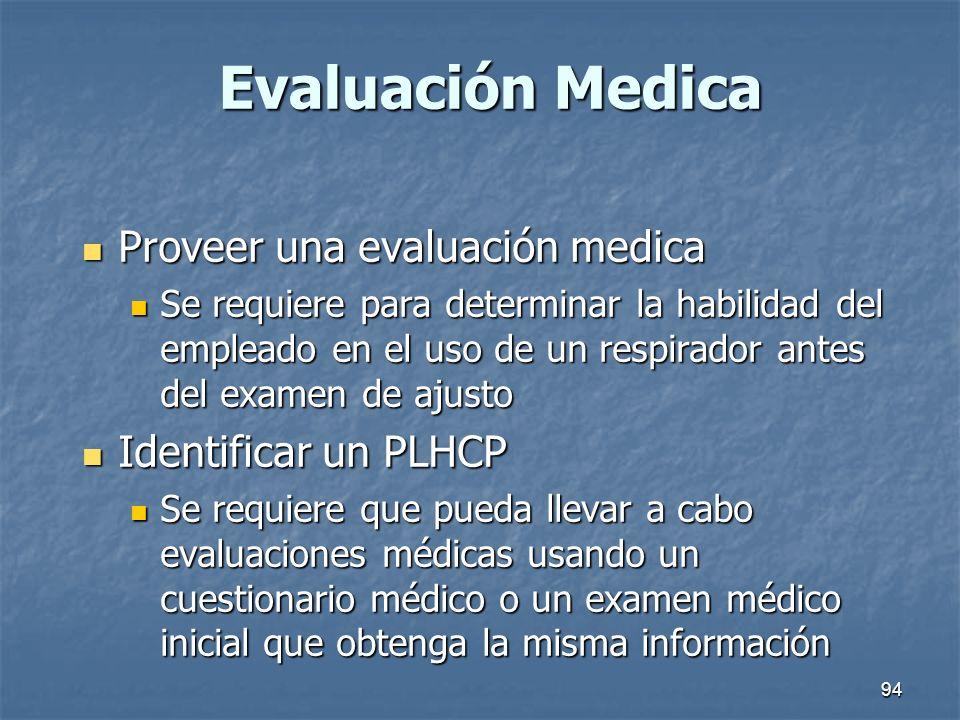 94 Evaluación Medica Proveer una evaluación medica Proveer una evaluación medica Se requiere para determinar la habilidad del empleado en el uso de un