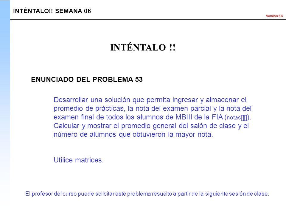 Versión 6.5 Desarrollar una solución que permita ingresar y almacenar el promedio de prácticas, la nota del examen parcial y la nota del examen final