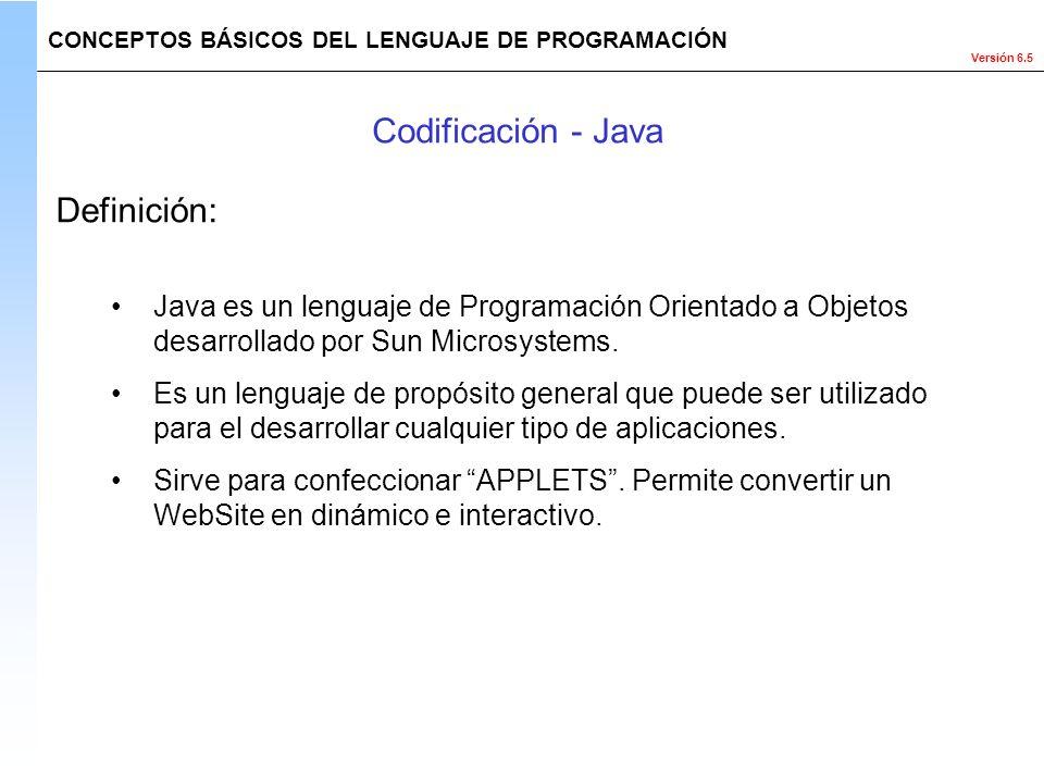 Versión 6.5 Java es un lenguaje de Programación Orientado a Objetos desarrollado por Sun Microsystems. Es un lenguaje de propósito general que puede s