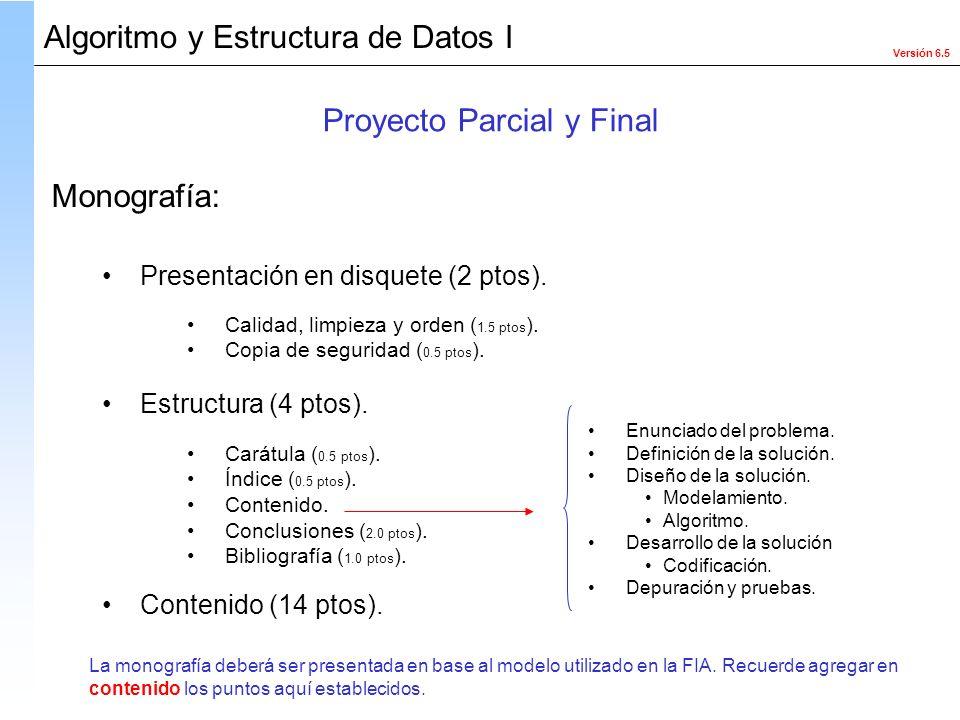 Versión 6.5 Presentación en disquete (2 ptos). Calidad, limpieza y orden ( 1.5 ptos ). Copia de seguridad ( 0.5 ptos ). Estructura (4 ptos). Contenido