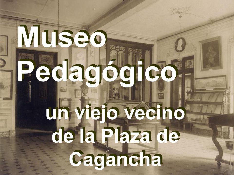 Museo Pedagógico un viejo vecino de la Plaza de Cagancha