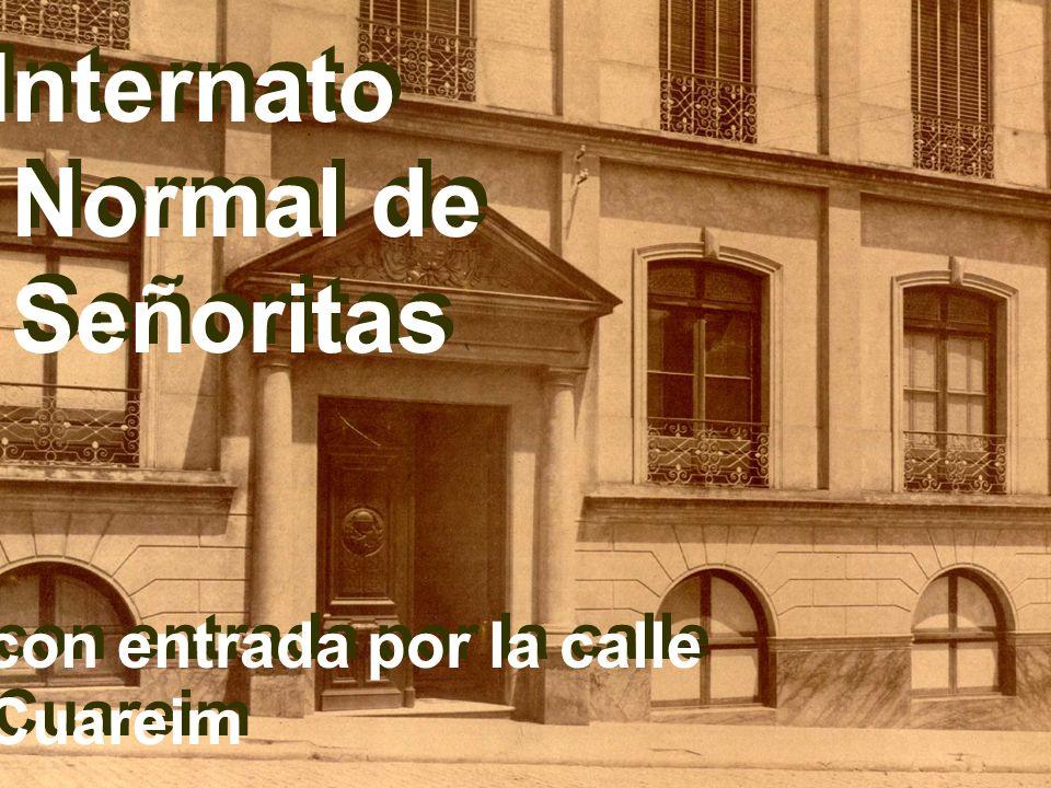 Internato Normal de Señoritas con entrada por la calle Cuareim