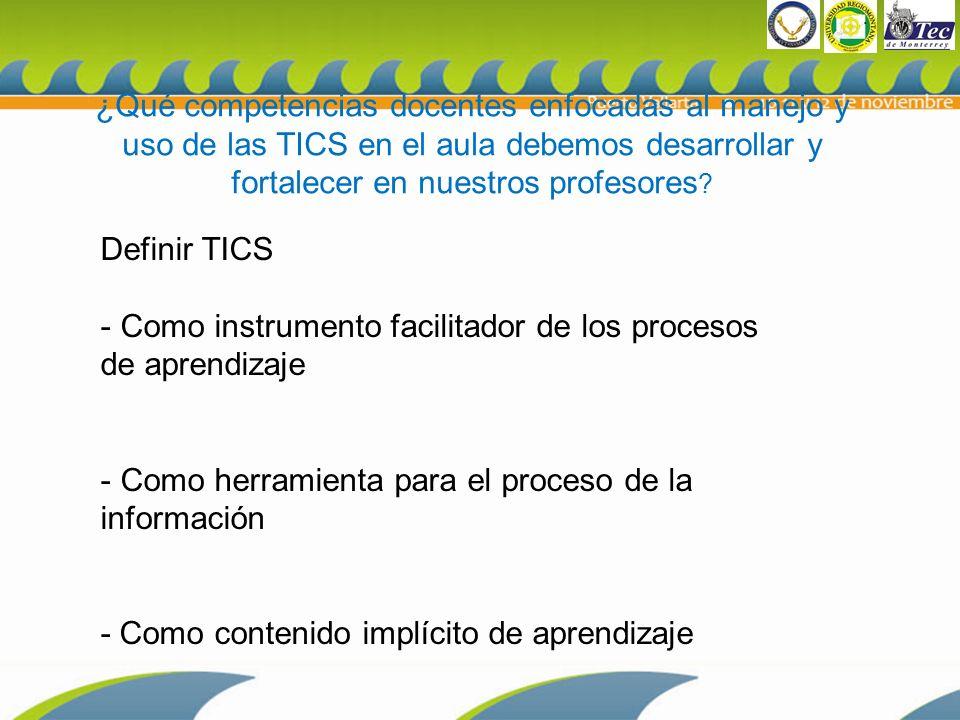 ¿Qué competencias docentes enfocadas al manejo y uso de las TICS en el aula debemos desarrollar y fortalecer en nuestros profesores .