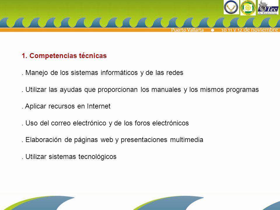 1.Competencias técnicas. Manejo de los sistemas informáticos y de las redes.