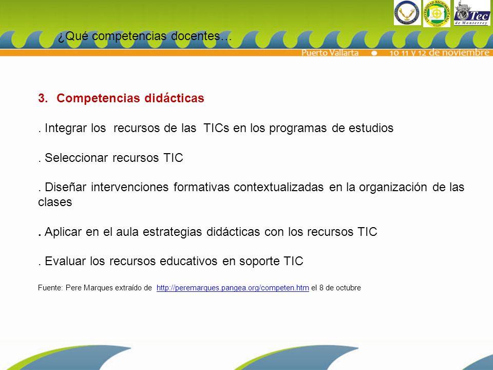 3.Competencias didácticas.Integrar los recursos de las TICs en los programas de estudios.