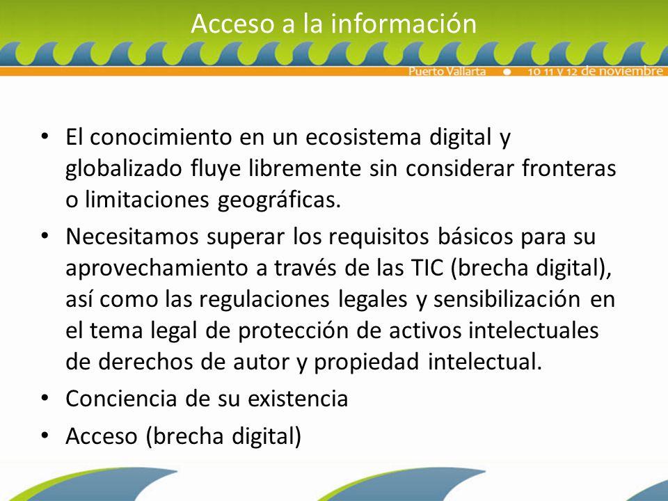 Acceso a la información El conocimiento en un ecosistema digital y globalizado fluye libremente sin considerar fronteras o limitaciones geográficas.