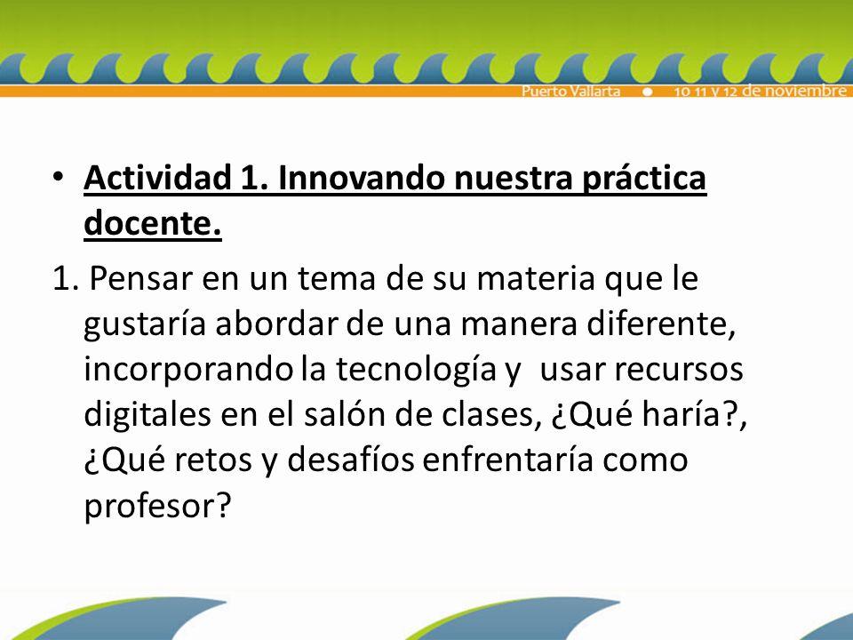 Actividad 1.Innovando nuestra práctica docente. 1.