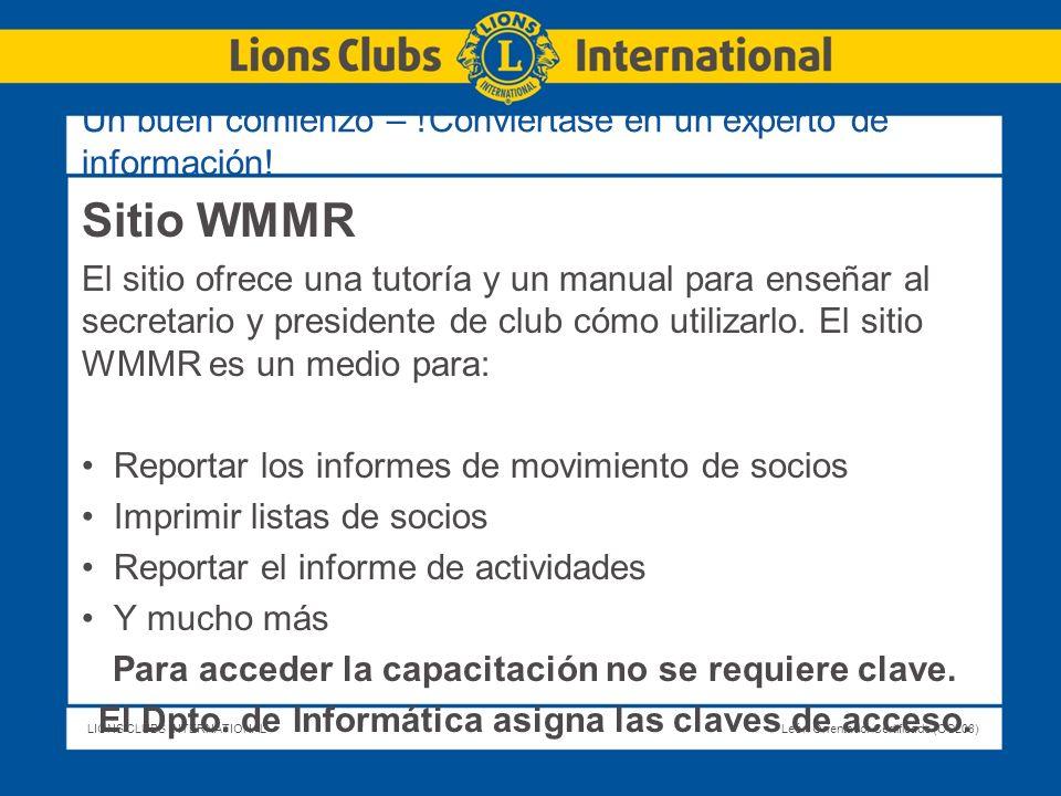 LIONS CLUBS INTERNATIONALLeón Orientador Certificado (CGL08) Sitio WMMR El sitio ofrece una tutoría y un manual para enseñar al secretario y president