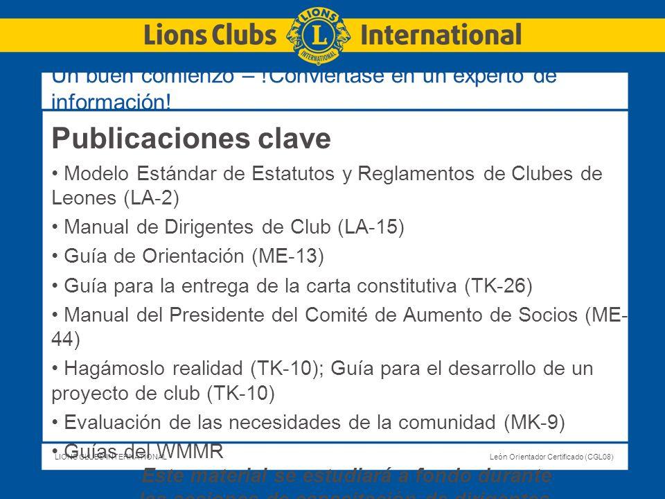 LIONS CLUBS INTERNATIONALLeón Orientador Certificado (CGL08) Publicaciones clave Modelo Estándar de Estatutos y Reglamentos de Clubes de Leones (LA-2)