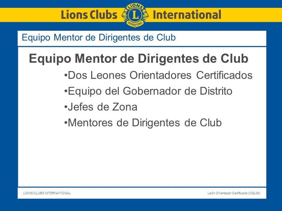 LIONS CLUBS INTERNATIONALLeón Orientador Certificado (CGL08) Equipo Mentor de Dirigentes de Club Dos Leones Orientadores Certificados Equipo del Gober