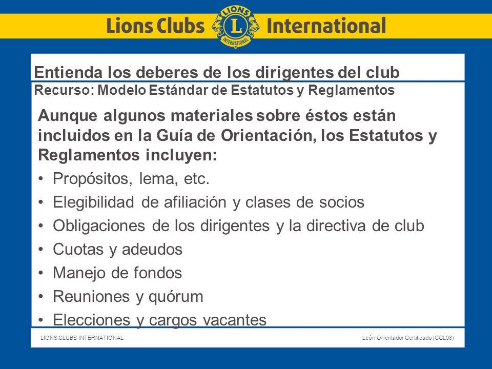 LIONS CLUBS INTERNATIONALLeón Orientador Certificado (CGL08) Entienda los deberes de los dirigentes del club Recurso: Modelo Estándar de Estatutos y R
