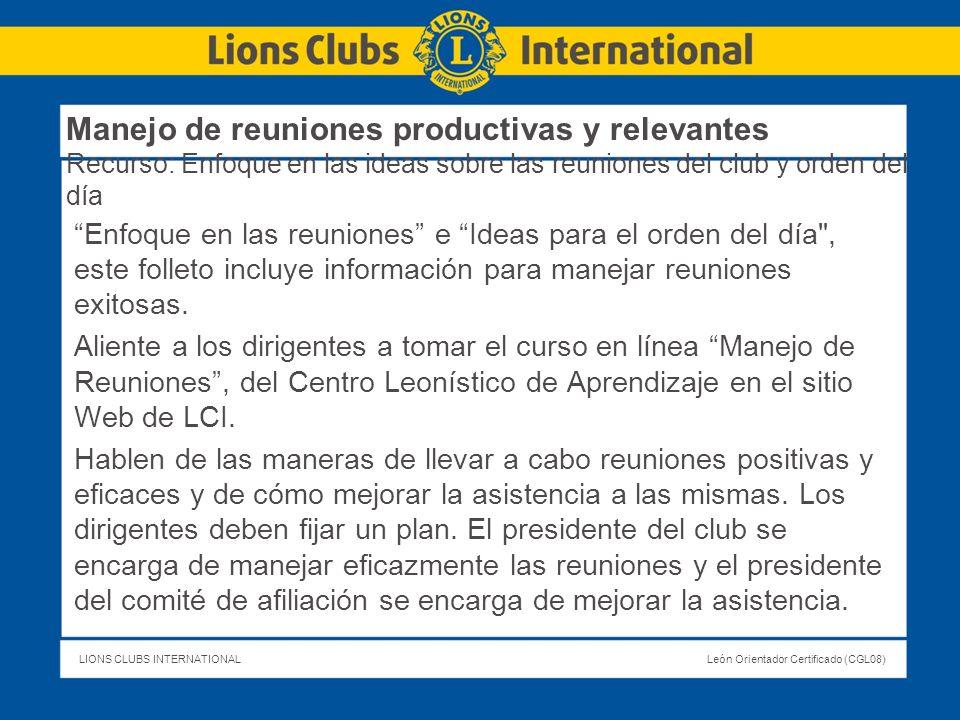 LIONS CLUBS INTERNATIONALLeón Orientador Certificado (CGL08) Enfoque en las reuniones e Ideas para el orden del día