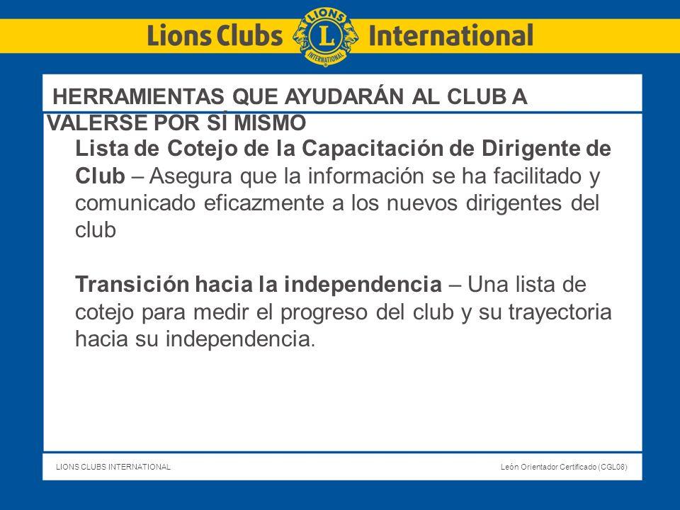 LIONS CLUBS INTERNATIONALLeón Orientador Certificado (CGL08) Lista de Cotejo de la Capacitación de Dirigente de Club – Asegura que la información se h