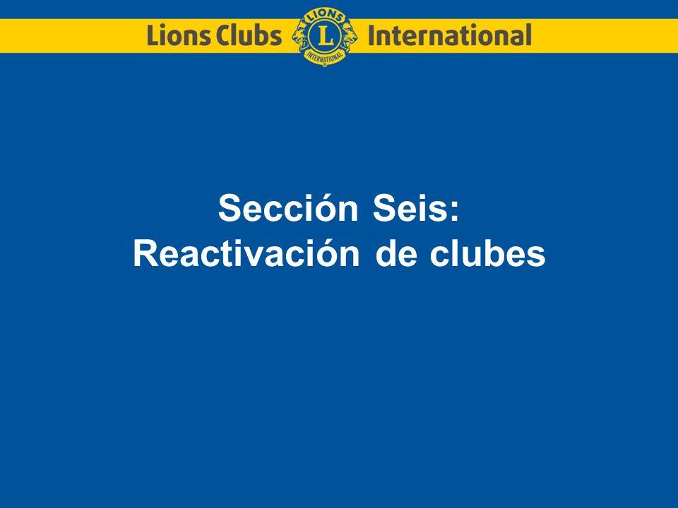 Sección Seis: Reactivación de clubes