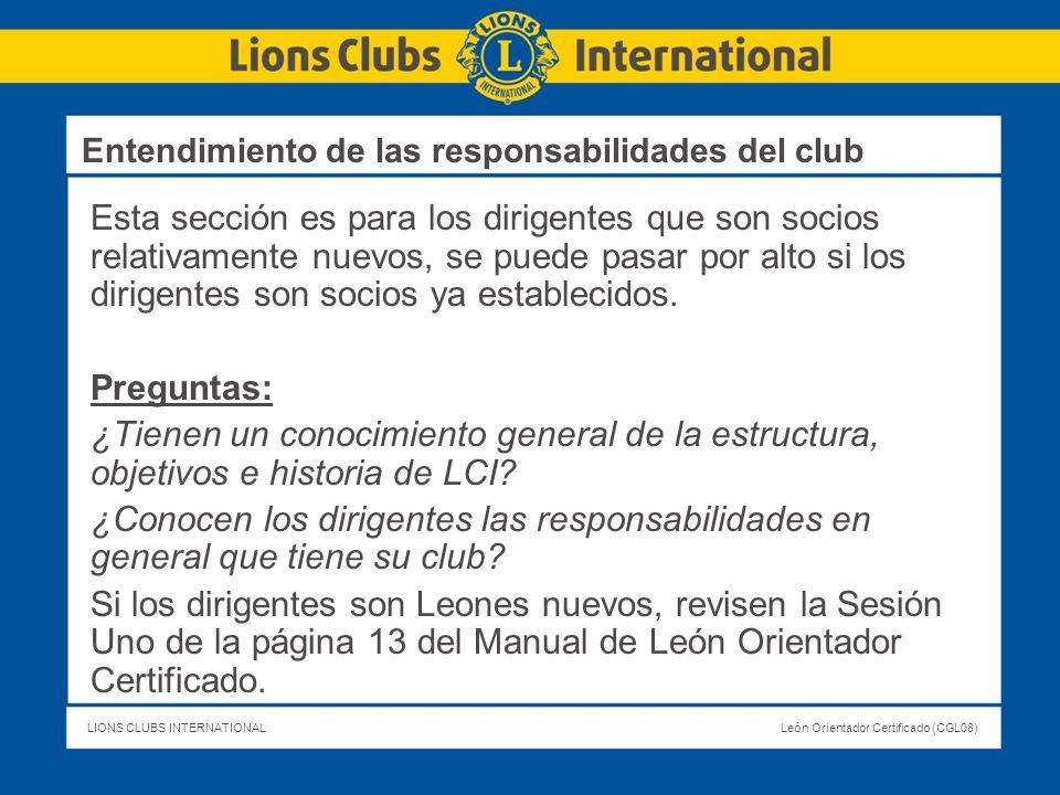 LIONS CLUBS INTERNATIONALLeón Orientador Certificado (CGL08) Esta sección es para los dirigentes que son socios relativamente nuevos, se puede pasar p