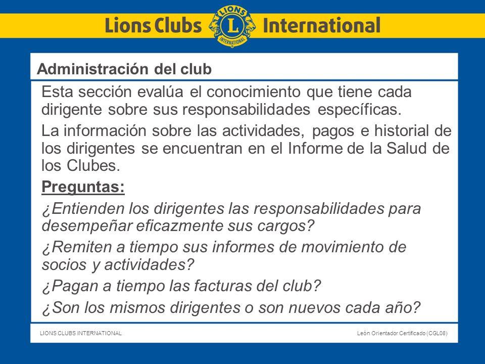 LIONS CLUBS INTERNATIONALLeón Orientador Certificado (CGL08) Esta sección evalúa el conocimiento que tiene cada dirigente sobre sus responsabilidades