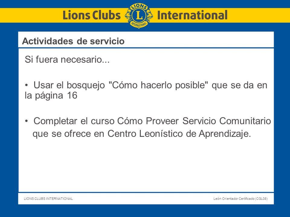 LIONS CLUBS INTERNATIONALLeón Orientador Certificado (CGL08) Si fuera necesario... Usar el bosquejo