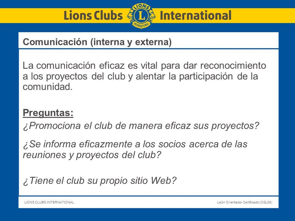 LIONS CLUBS INTERNATIONALLeón Orientador Certificado (CGL08) La comunicación eficaz es vital para dar reconocimiento a los proyectos del club y alenta