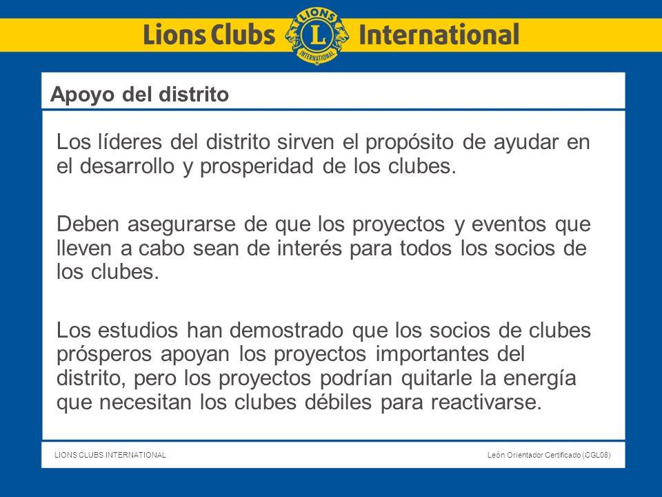 LIONS CLUBS INTERNATIONALLeón Orientador Certificado (CGL08) Los líderes del distrito sirven el propósito de ayudar en el desarrollo y prosperidad de