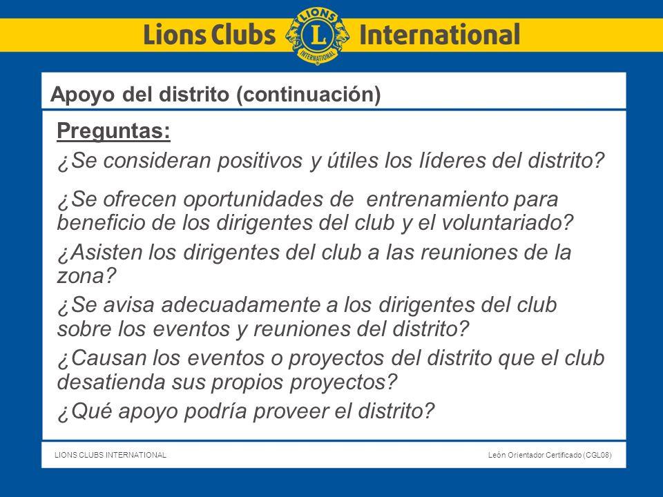 LIONS CLUBS INTERNATIONALLeón Orientador Certificado (CGL08) Preguntas: ¿Se consideran positivos y útiles los líderes del distrito? ¿Se ofrecen oportu