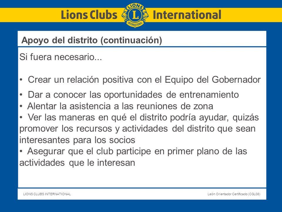 LIONS CLUBS INTERNATIONALLeón Orientador Certificado (CGL08) Si fuera necesario... Crear un relación positiva con el Equipo del Gobernador Dar a conoc