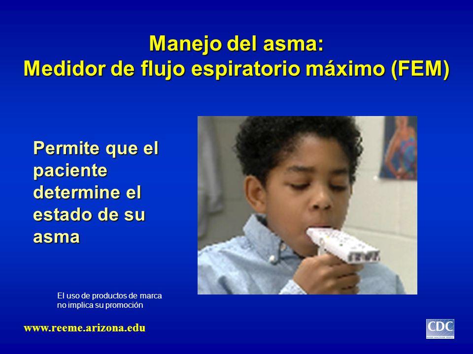 Manejo del asma: Medidor de flujo espiratorio máximo (FEM) Permite que el paciente determine el estado de su asma El uso de productos de marca no impl