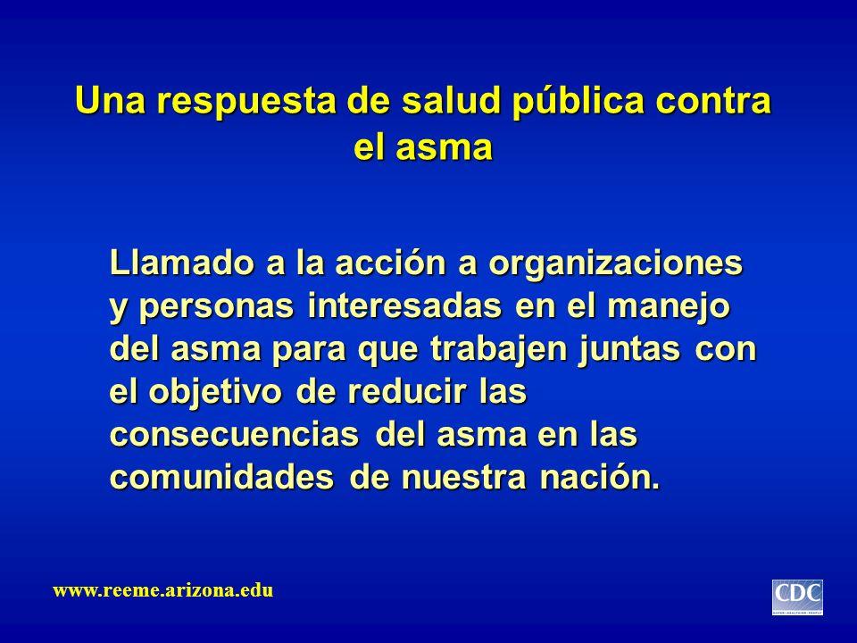 Una respuesta de salud pública contra el asma Llamado a la acción a organizaciones y personas interesadas en el manejo del asma para que trabajen junt