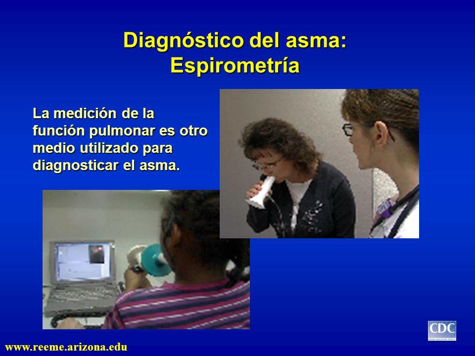 Diagnóstico del asma: Espirometría La medición de la función pulmonar es otro medio utilizado para diagnosticar el asma. www.reeme.arizona.edu