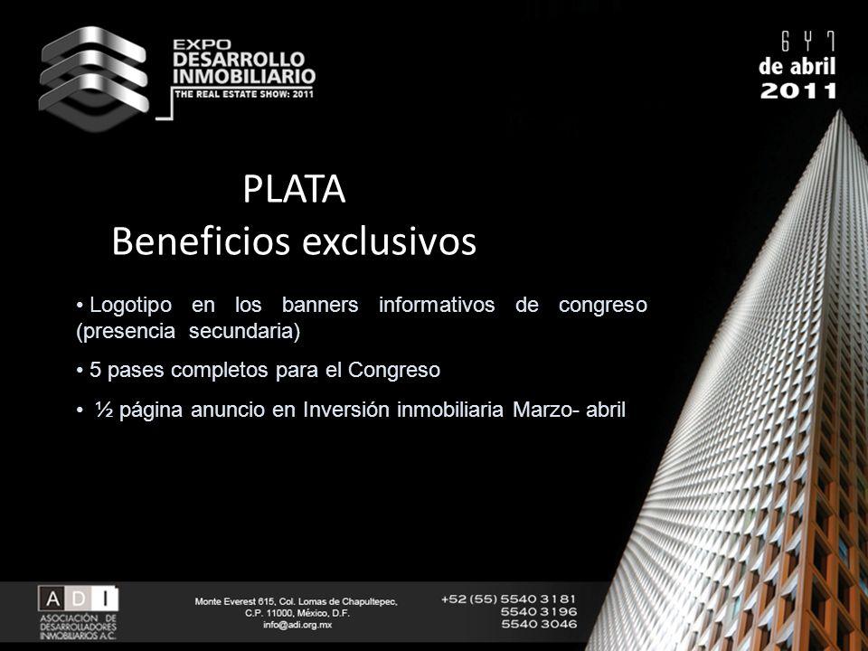 PLATA Beneficios exclusivos Logotipo en los banners informativos de congreso (presencia secundaria) 5 pases completos para el Congreso ½ página anunci