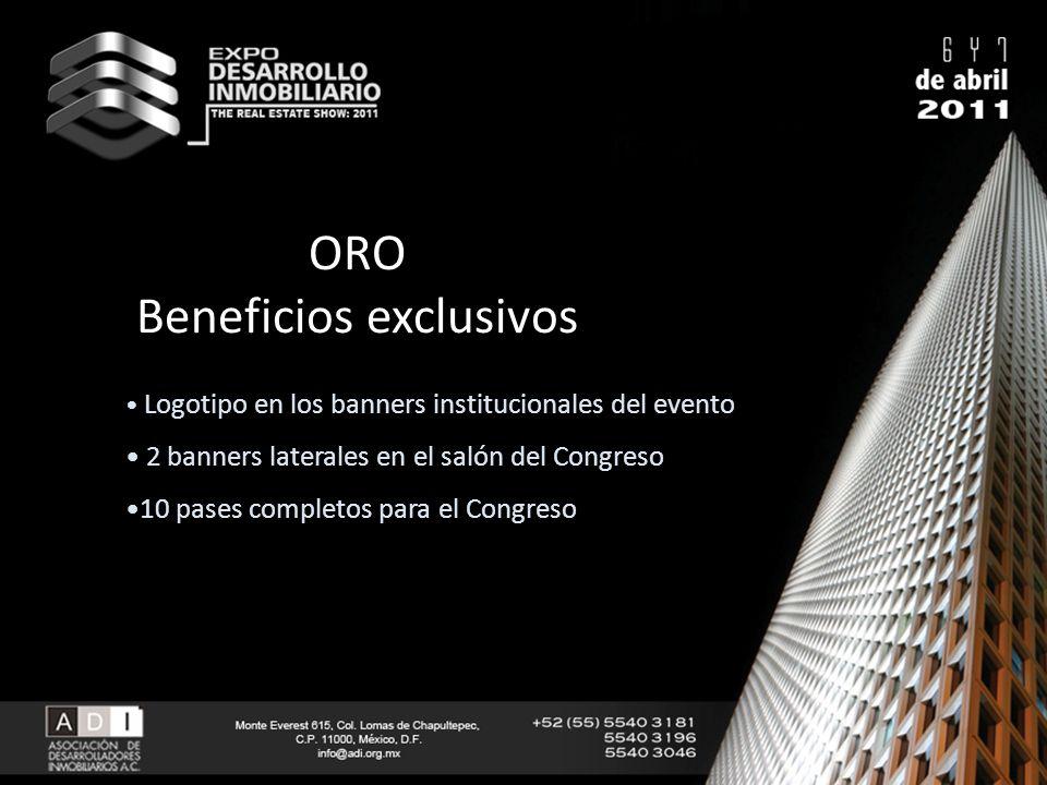 ORO Beneficios exclusivos Logotipo en los banners institucionales del evento 2 banners laterales en el salón del Congreso 10 pases completos para el C