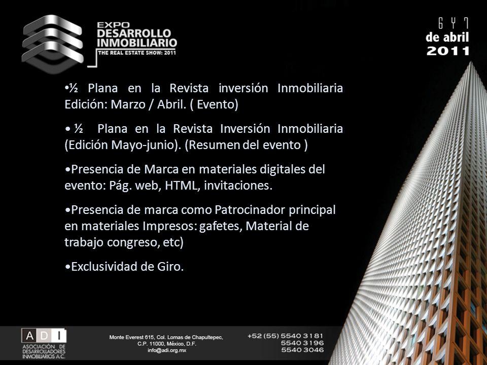½ Plana en la Revista inversión Inmobiliaria Edición: Marzo / Abril. ( Evento) ½ Plana en la Revista Inversión Inmobiliaria (Edición Mayo-junio). (Res