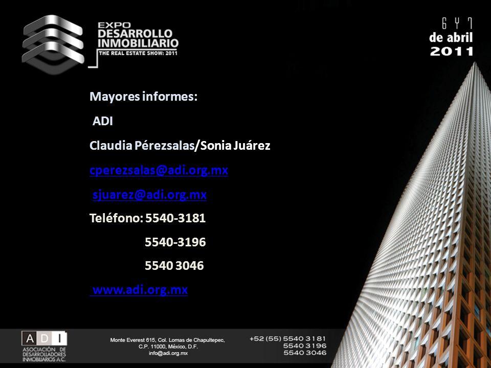 Mayores informes: ADI Claudia Pérezsalas/Sonia Juárez cperezsalas@adi.org.mx sjuarez@adi.org.mx Teléfono: 5540-3181 5540-3196 5540 3046 www.adi.org.mx