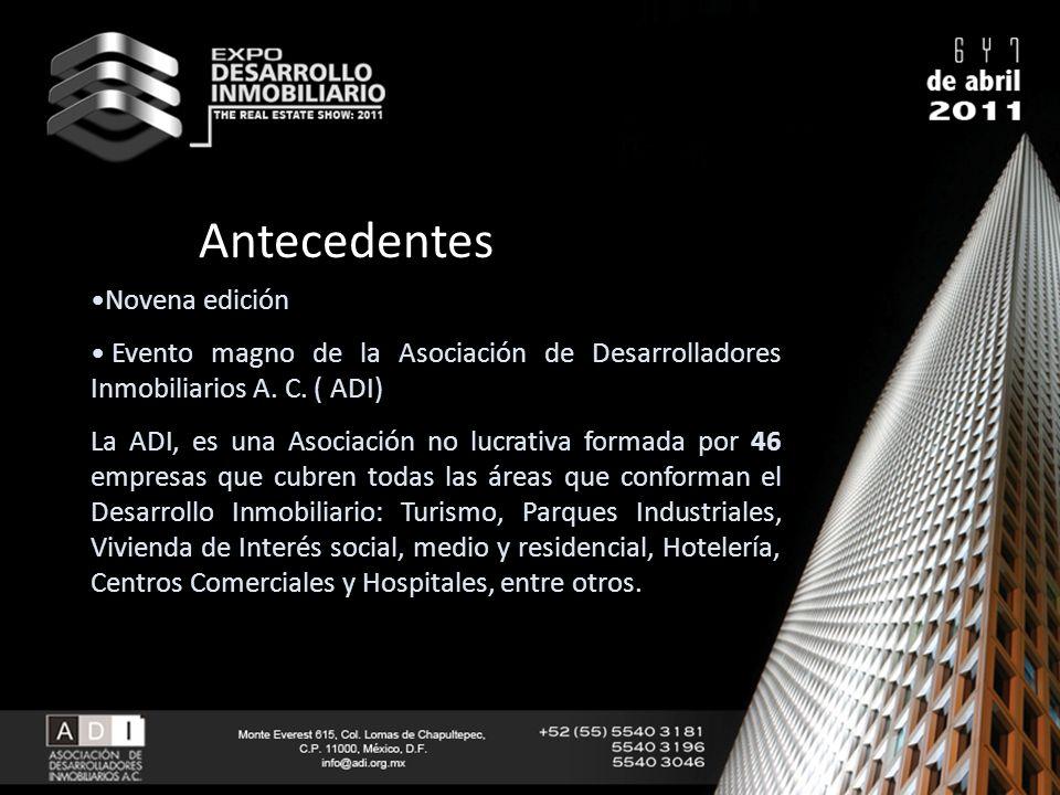 Antecedentes Novena edición Evento magno de la Asociación de Desarrolladores Inmobiliarios A. C. ( ADI) La ADI, es una Asociación no lucrativa formada