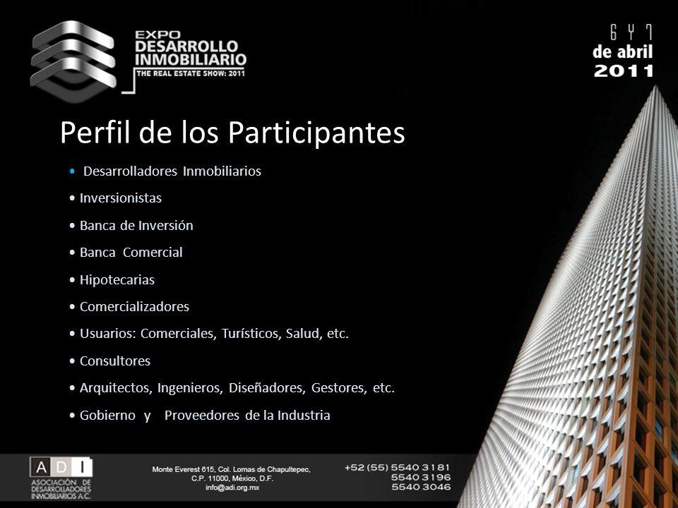 Perfil de los Participantes Desarrolladores Inmobiliarios Inversionistas Banca de Inversión Banca Comercial Hipotecarias Comercializadores Usuarios: C